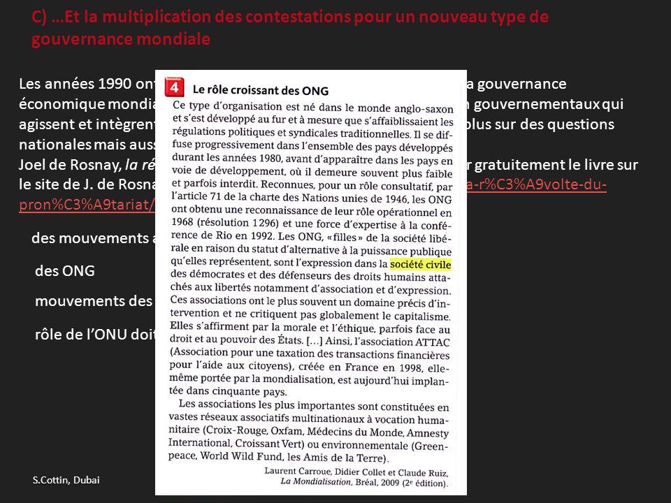 C) …Et la multiplication des contestations pour un nouveau type de gouvernance mondiale Les années 1990 ont permis aussi de voir un nouveau maillon de