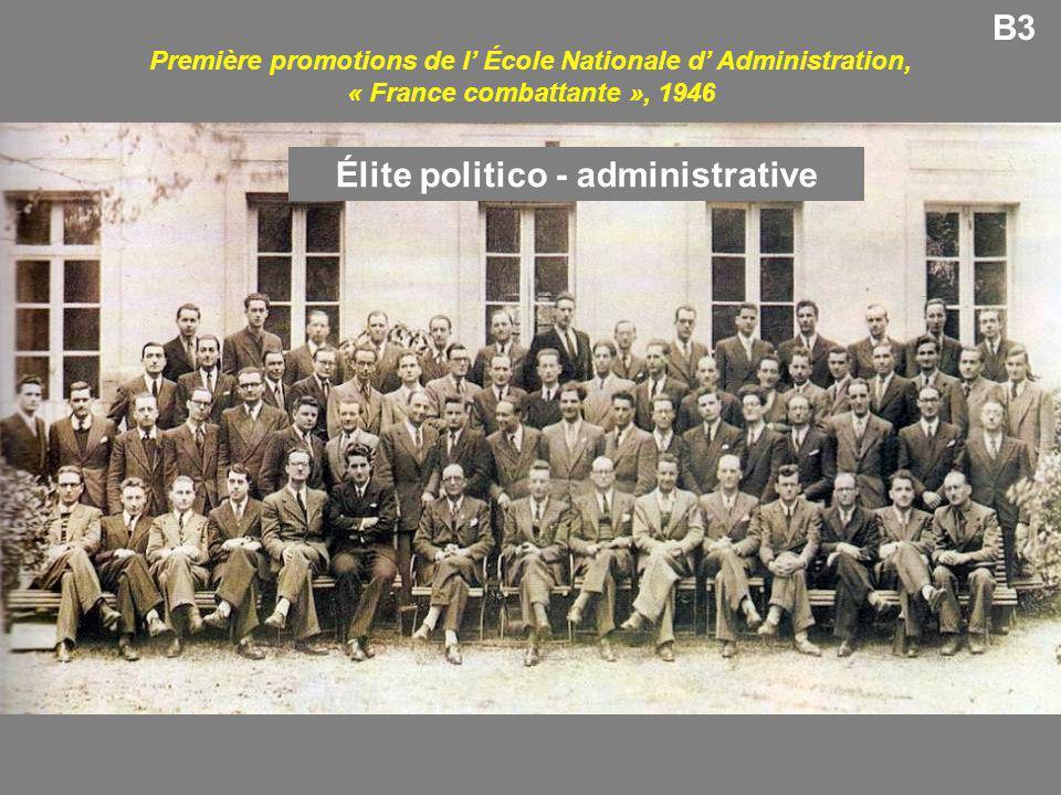 B3 Première promotions de l' École Nationale d' Administration, « France combattante », 1946 Élite politico - administrative