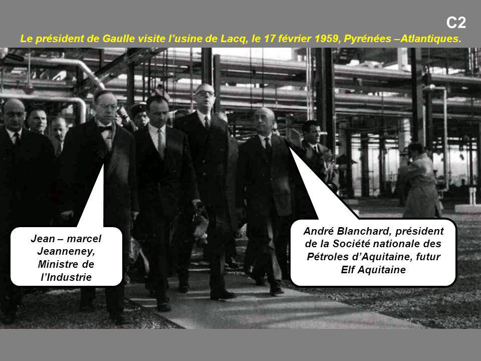Le président de Gaulle visite l'usine de Lacq, le 17 février 1959, Pyrénées –Atlantiques. C2 André Blanchard, président de la Société nationale des Pé