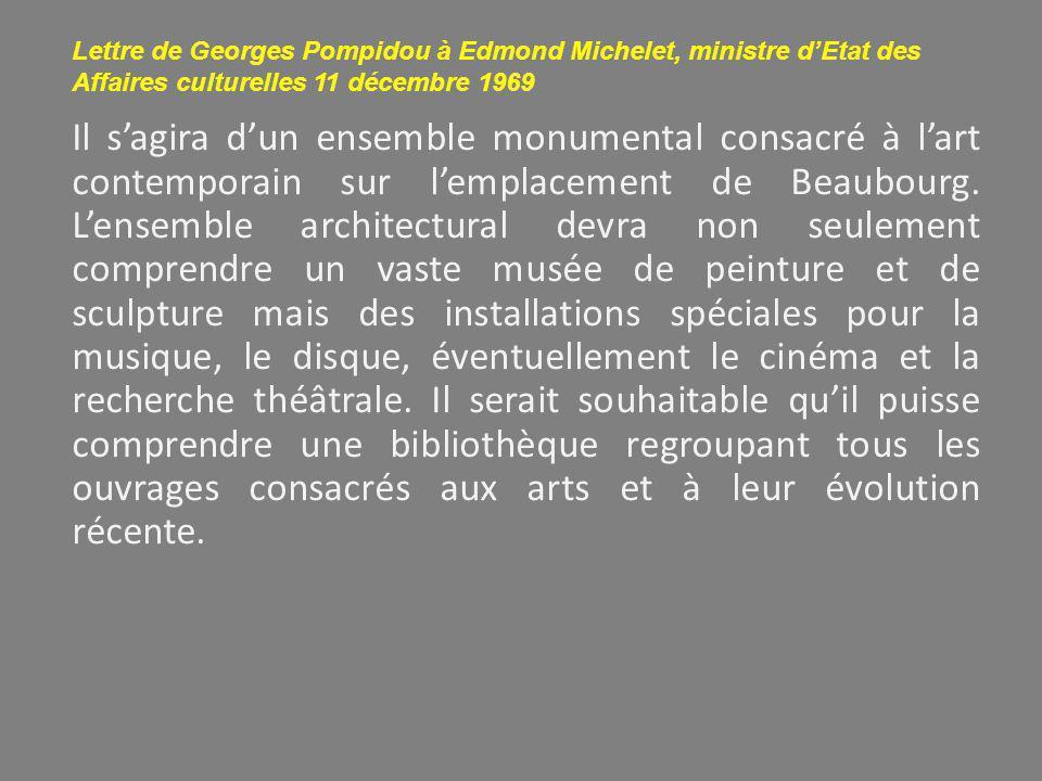 Il s'agira d'un ensemble monumental consacré à l'art contemporain sur l'emplacement de Beaubourg. L'ensemble architectural devra non seulement compren