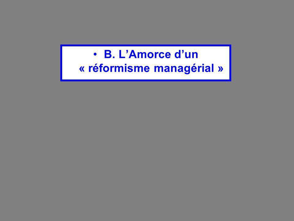 B. L'Amorce d'un « réformisme managérial »