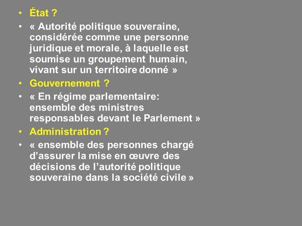 État ? « Autorité politique souveraine, considérée comme une personne juridique et morale, à laquelle est soumise un groupement humain, vivant sur un
