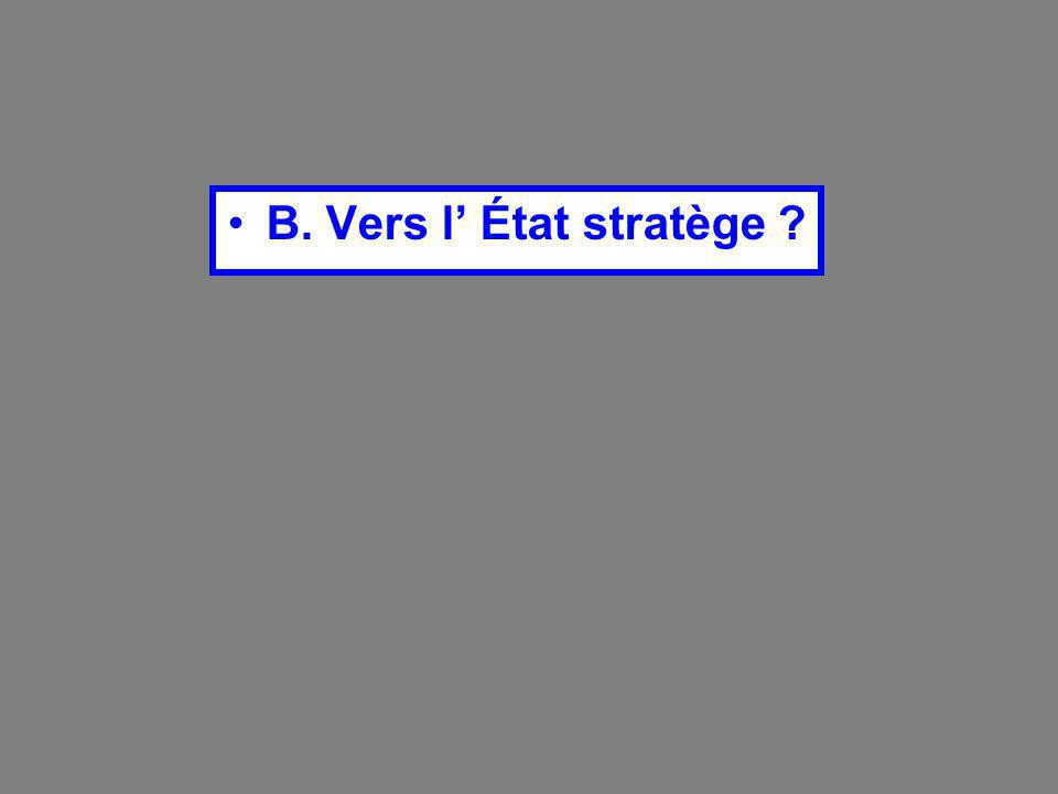 B. Vers l' État stratège ?