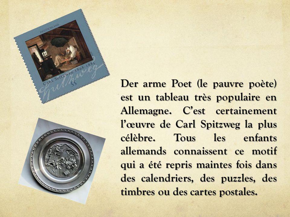 Der arme Poet (le pauvre poète) est un tableau très populaire en Allemagne. C'est certainement l'œuvre de Carl Spitzweg la plus célèbre. Tous les enfa