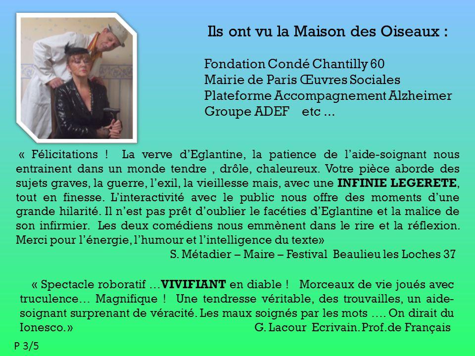 Ils ont vu la Maison des Oiseaux : Fondation Condé Chantilly 60 Mairie de Paris Œuvres Sociales Plateforme Accompagnement Alzheimer Groupe ADEF etc...