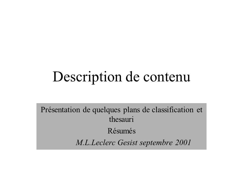 Description de contenu Présentation de quelques plans de classification et thesauri Résumés M.L.Leclerc Gesist septembre 2001