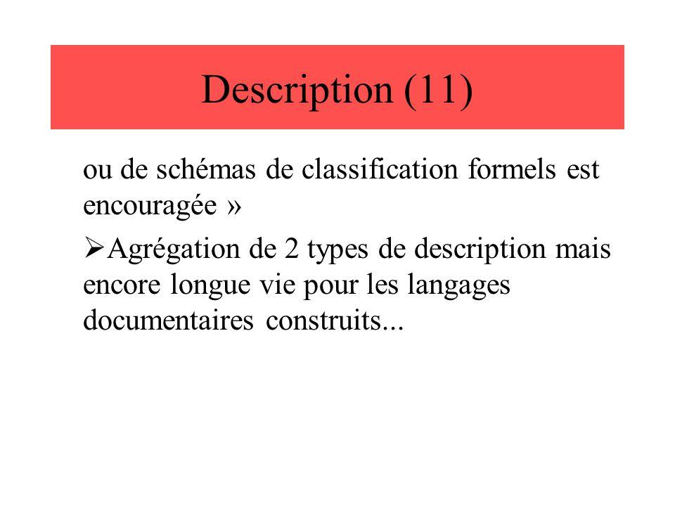 Description (11) ou de schémas de classification formels est encouragée »  Agrégation de 2 types de description mais encore longue vie pour les langa