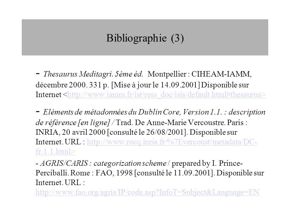 - Thesaurus Meditagri. 5ème éd. Montpellier : CIHEAM-IAMM, décembre 2000. 331 p. [Mise à jour le 14.09.2001] Disponible sur Internet http://www.iamm.f