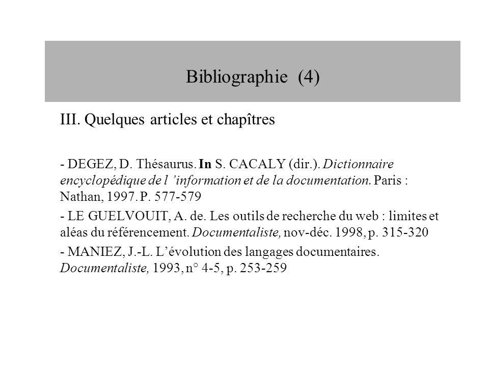 III. Quelques articles et chapîtres - DEGEZ, D. Thésaurus. In S. CACALY (dir.). Dictionnaire encyclopédique de l 'information et de la documentation.