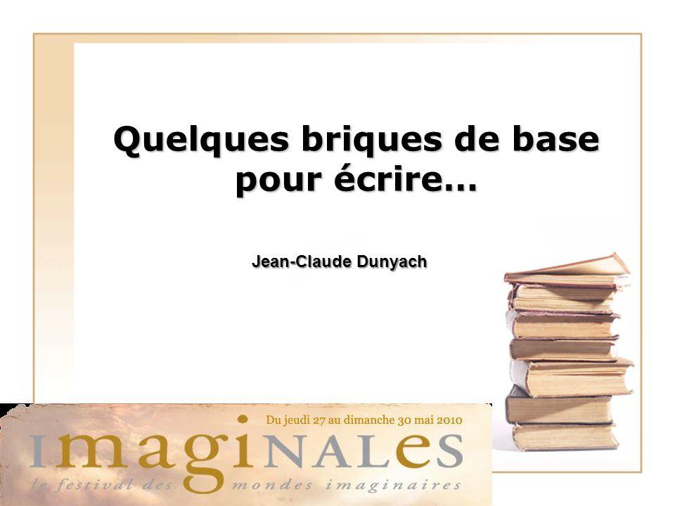 Quelques briques de base pour écrire… Jean-Claude Dunyach