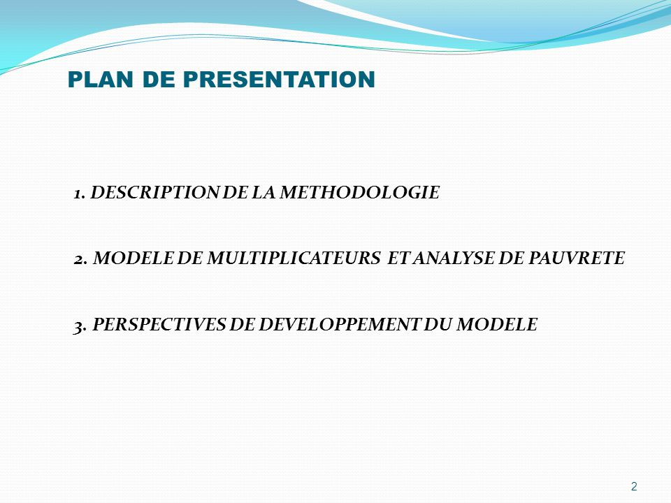 PLAN DE PRESENTATION 1.DESCRIPTION DE LA METHODOLOGIE 2.