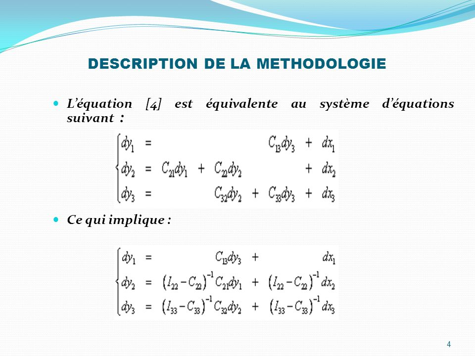DESCRIPTION DE LA METHODOLOGIE L'équation [4] est équivalente au système d'équations suivant : Ce qui implique : [S] 4