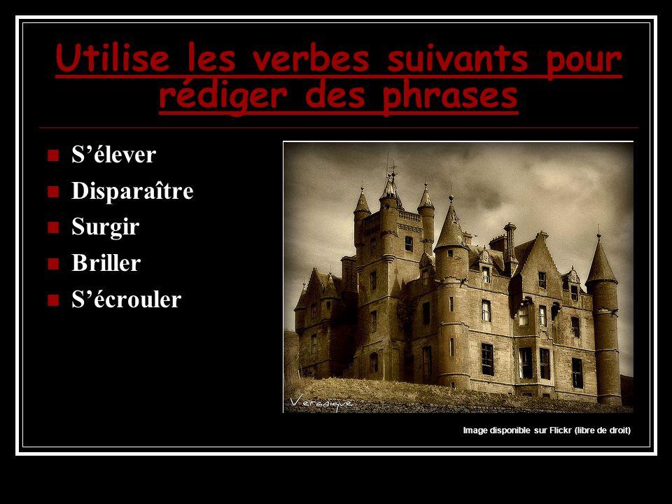 Utilise les verbes suivants pour rédiger des phrases S'élever Disparaître Surgir Briller S'écrouler Image disponible sur Flickr (libre de droit)