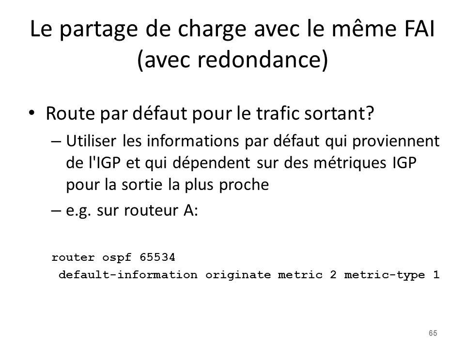 Le partage de charge avec le même FAI (avec redondance) Route par défaut pour le trafic sortant? – Utiliser les informations par défaut qui proviennen