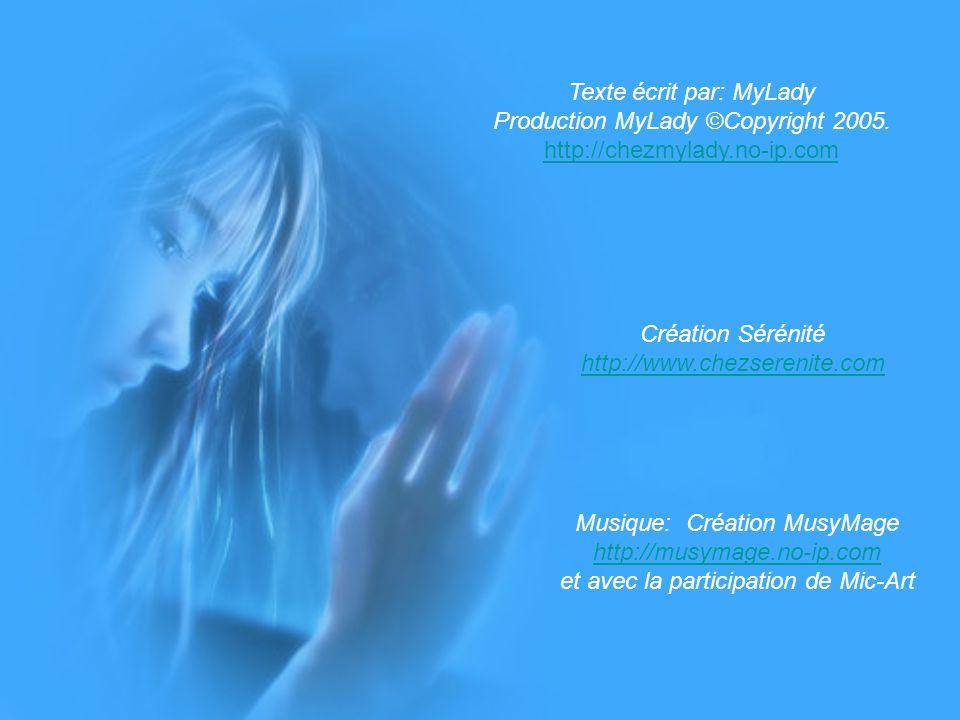 Texte écrit par: MyLady Production MyLady ©Copyright 2005.