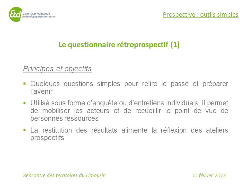 15 février 2013Rencontre des territoires du Limousin Principes et objectifs  Quelques questions simples pour relire le passé et préparer l'avenir  U
