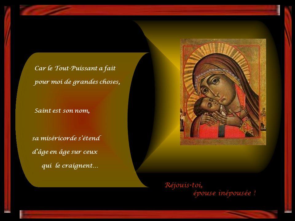 Réjouis-toi, épouse inépousée ! Mon âme exalte le Seigneur, mon esprit tressaille de joie en Dieu, parce qu'il a jeté les yeux sur l'abaissement de sa