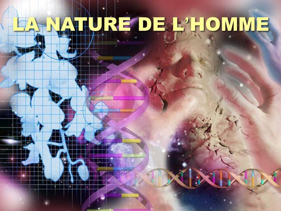 LA NATURE DE L ' HOMME