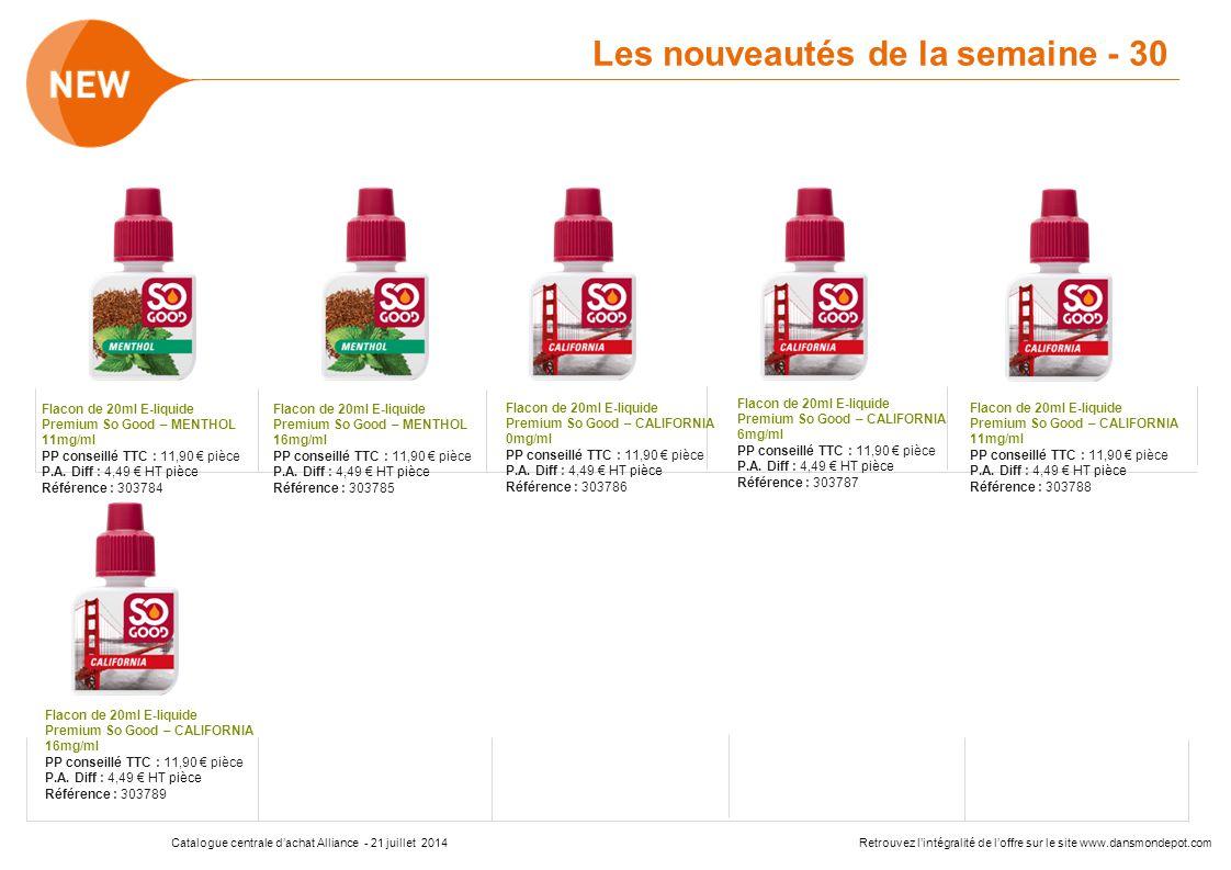 Catalogue centrale d'achat Alliance - 21 juillet 2014Retrouvez l'intégralité de l'offre sur le site www.dansmondepot.com Les nouveautés de la semaine