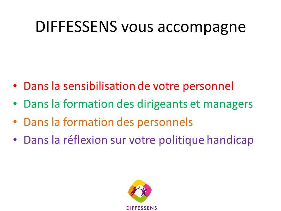 DIFFESSENS vous accompagne Dans la sensibilisation de votre personnel Dans la formation des dirigeants et managers Dans la formation des personnels Da