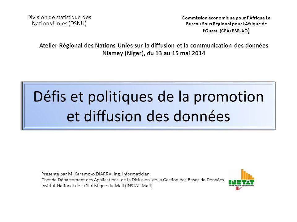 Atelier Régional des Nations Unies sur la diffusion et la communication des données Niamey (Niger), du 13 au 15 mai 2014 Présenté par M. Karamoko DIAR