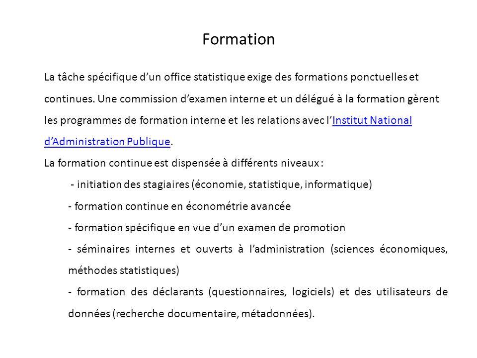 Formation La tâche spécifique d'un office statistique exige des formations ponctuelles et continues. Une commission d'examen interne et un délégué à l