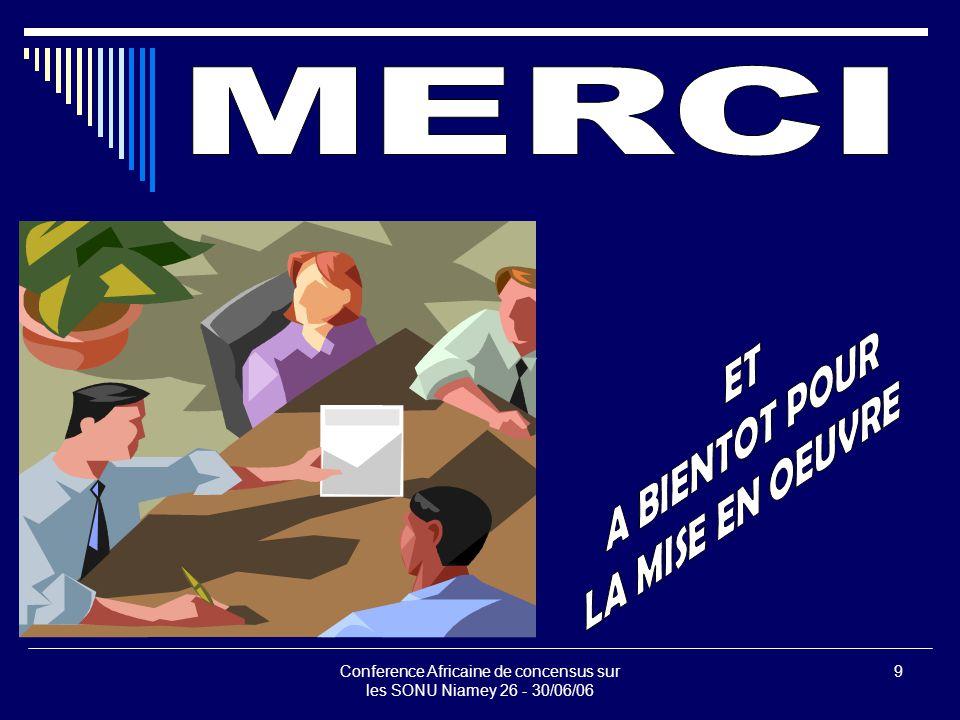 Conference Africaine de concensus sur les SONU Niamey 26 - 30/06/06 9