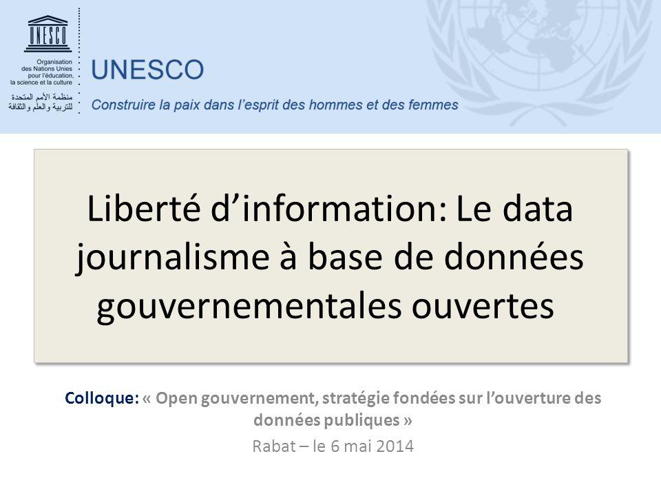 Liberté d'information: Le data journalisme à base de données gouvernementales ouvertes Colloque: « Open gouvernement, stratégie fondées sur l'ouvertur