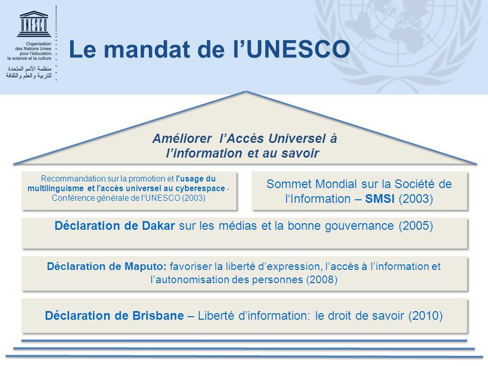 Le mandat de l'UNESCO Améliorer l'Accès Universel à l'information et au savoir Recommandation sur la promotion et l'usage du multilinguisme et l'accès