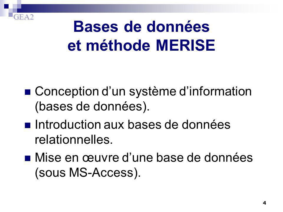 GEA2 4 Conception d'un système d'information (bases de données). Introduction aux bases de données relationnelles. Mise en œuvre d'une base de données
