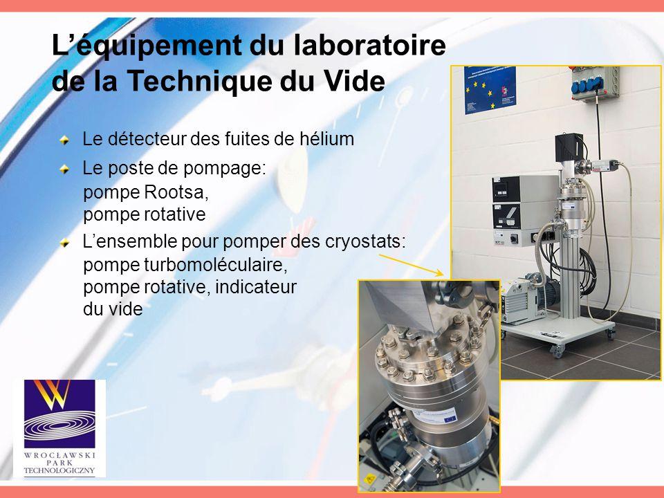 L'équipement du laboratoire de la Technique du Vide Le détecteur des fuites de hélium Le poste de pompage: pompe Rootsa, pompe rotative L'ensemble pou