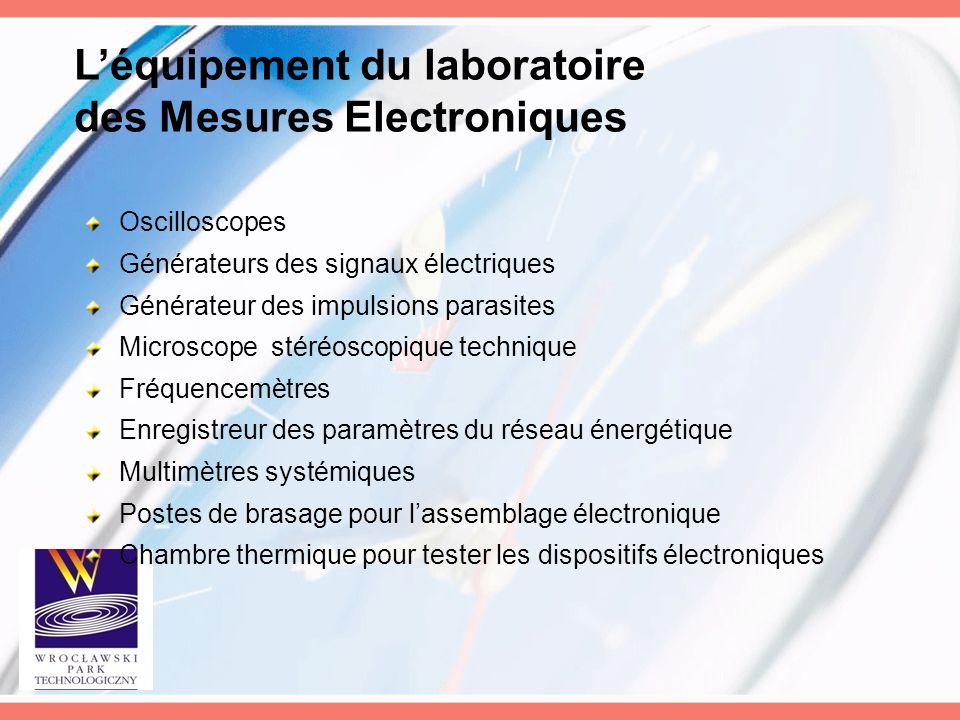 L'équipement du laboratoire des Mesures Electroniques Oscilloscopes Générateurs des signaux électriques Générateur des impulsions parasites Microscope