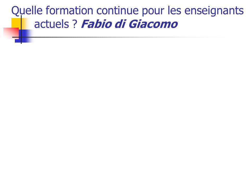 Quelle formation continue pour les enseignants actuels ? Fabio di Giacomo