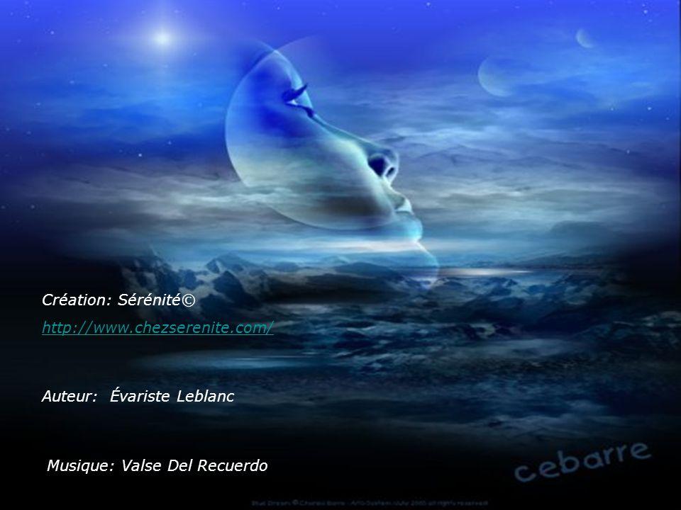 Création: Sérénité© http://www.chezserenite.com/ Auteur: Évariste Leblanc Musique: Valse Del Recuerdo