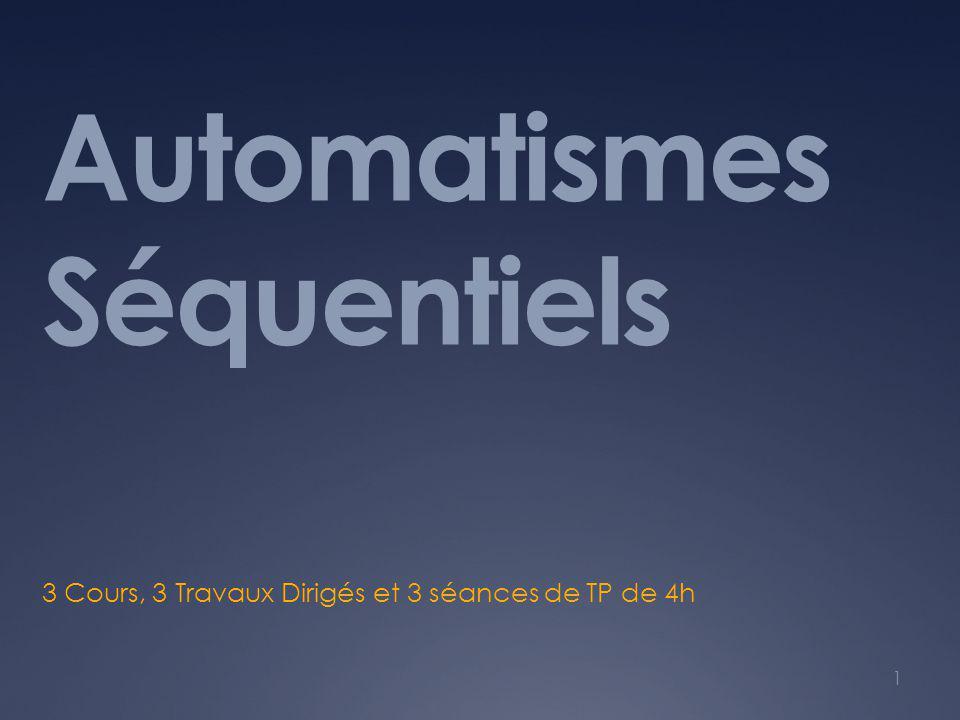 Automatismes Séquentiels 3 Cours, 3 Travaux Dirigés et 3 séances de TP de 4h 1