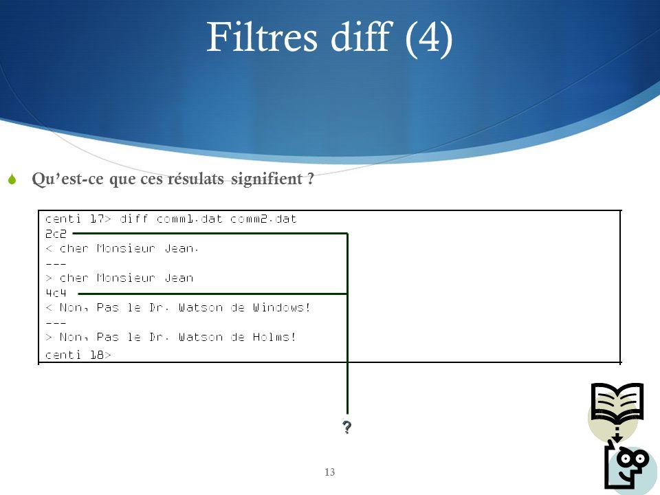 13 ? Filtres diff (4)  Qu'est-ce que ces résulats signifient ?