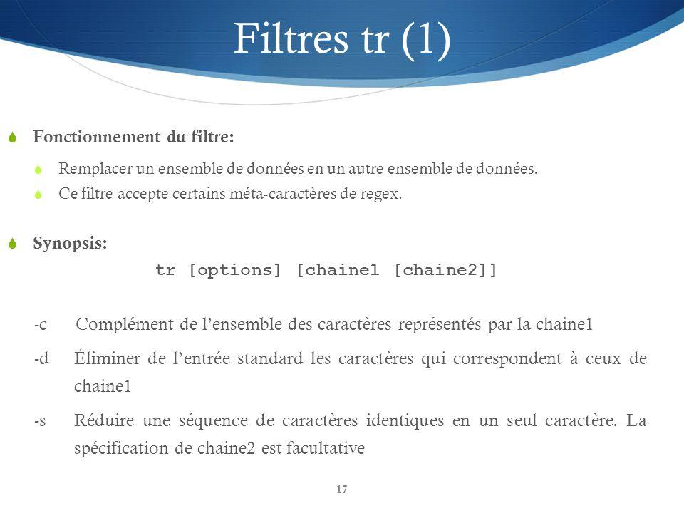 17 Filtres tr (1)  Fonctionnement du filtre:  Remplacer un ensemble de données en un autre ensemble de données.  Ce filtre accepte certains méta-ca