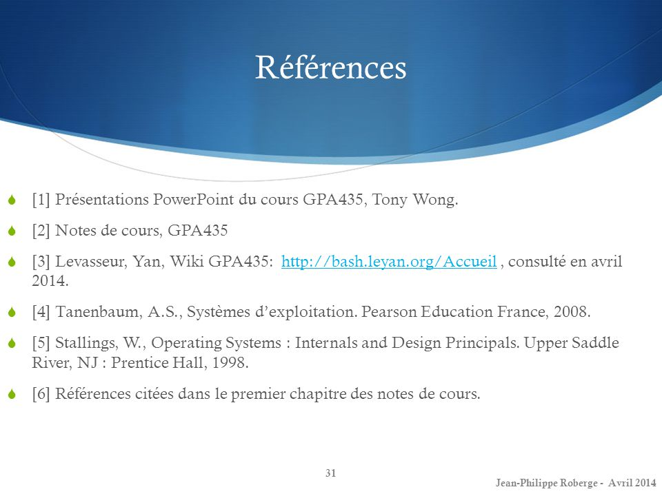 Références  [1] Présentations PowerPoint du cours GPA435, Tony Wong.  [2] Notes de cours, GPA435  [3] Levasseur, Yan, Wiki GPA435: http://bash.leya