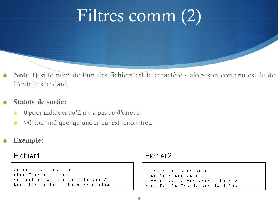 8 Filtres comm (2)  Note 1) si le nom de l'un des fichiers est le caractère - alors son contenu est lu de l 'entrée standard.  Statuts de sortie: 