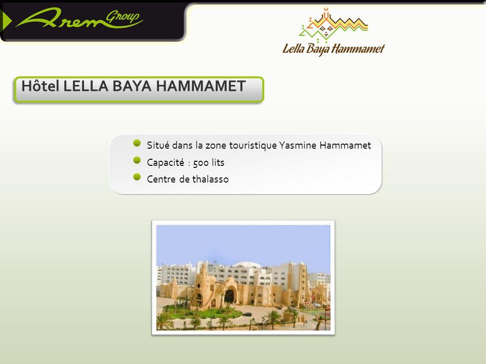 Hôtel LELLA BAYA HAMMAMET Situé dans la zone touristique Yasmine Hammamet Capacité : 500 lits Centre de thalasso
