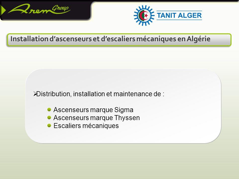 Installation d'ascenseurs et d'escaliers mécaniques en Algérie  Distribution, installation et maintenance de : Ascenseurs marque Sigma Ascenseurs marque Thyssen Escaliers mécaniques