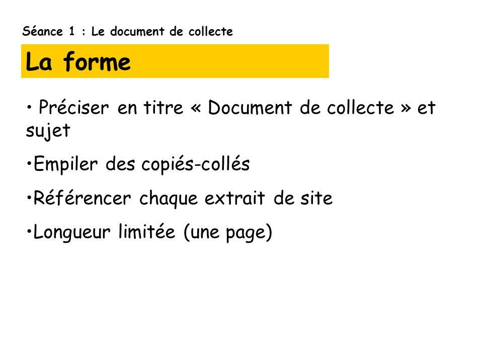 La forme Préciser en titre « Document de collecte » et sujet Empiler des copiés-collés Référencer chaque extrait de site Longueur limitée (une page) S