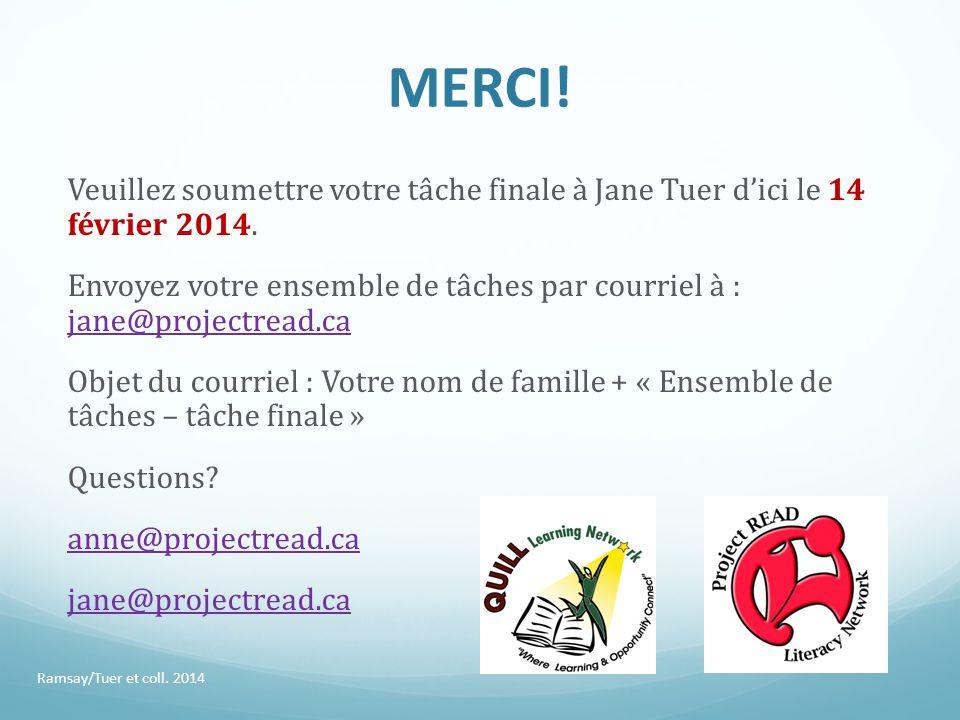 MERCI! Veuillez soumettre votre tâche finale à Jane Tuer d'ici le 14 février 2014. Envoyez votre ensemble de tâches par courriel à : jane@projectread.