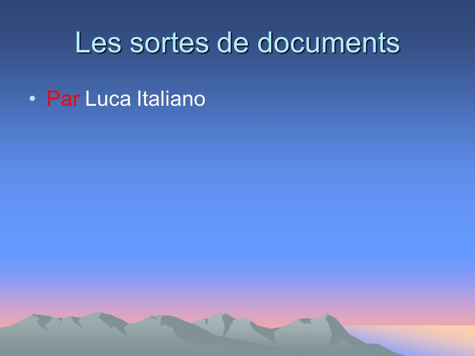 Les sortes de documents Par Luca Italiano