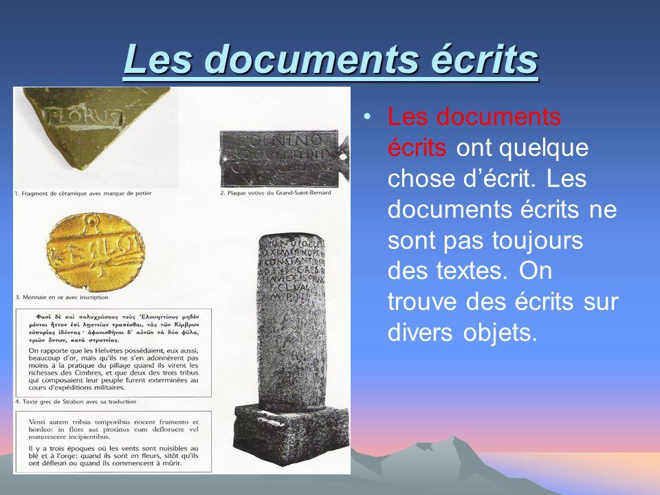 Les documents écrits Les documents écrits ont quelque chose d'écrit. Les documents écrits ne sont pas toujours des textes. On trouve des écrits sur di