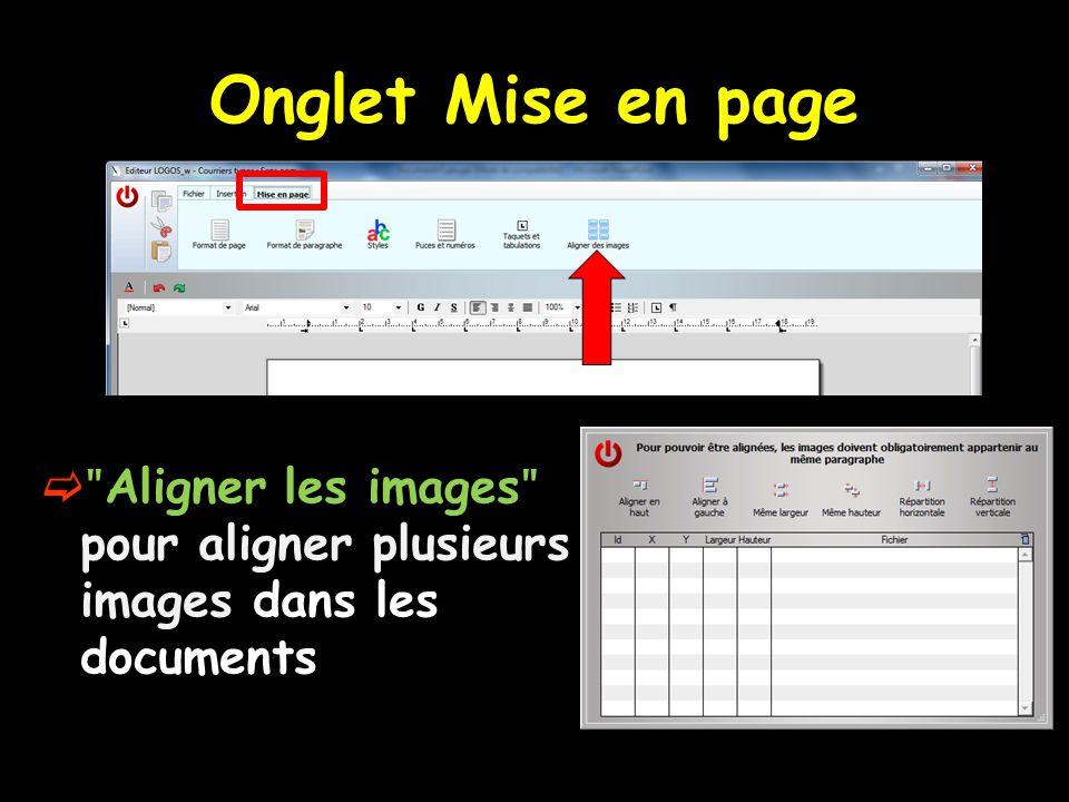 Onglet Mise en page  ʺ Aligner les images ʺ pour aligner plusieurs images dans les documents