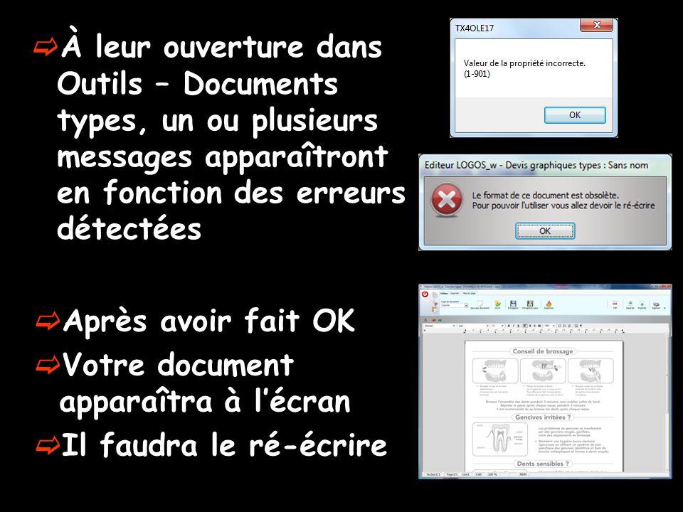  Après avoir fait OK  Votre document apparaîtra à l'écran  Il faudra le ré-écrire  À leur ouverture dans Outils – Documents types, un ou plusieurs