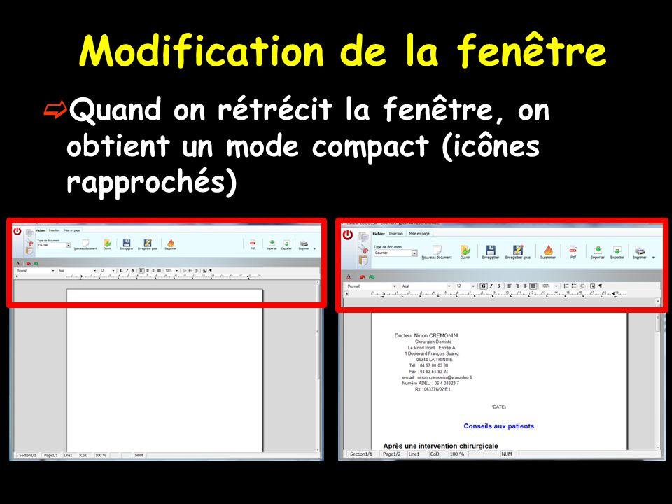 Modification de la fenêtre  Quand on rétrécit la fenêtre, on obtient un mode compact (icônes rapprochés)