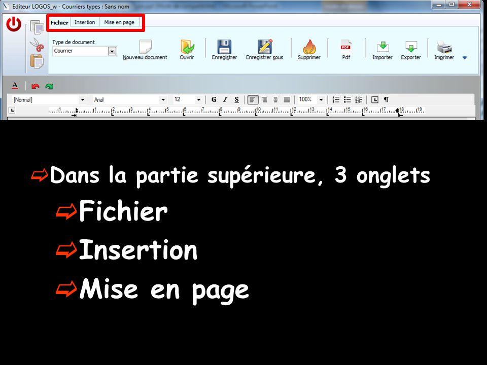  Dans la partie supérieure, 3 onglets  Fichier  Insertion  Mise en page
