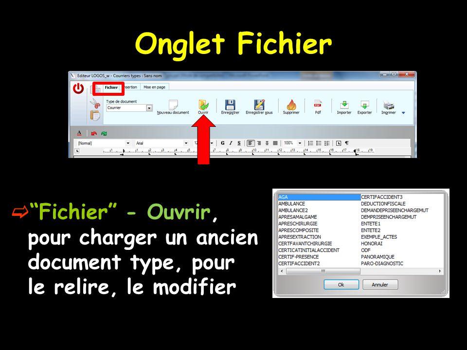 """Onglet Fichier  """"Fichier"""" - Ouvrir, pour charger un ancien document type, pour le relire, le modifier"""